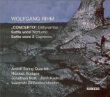 RIHM - Nott - Concerto pour quatuor à cordes et orchestre 'Dithyrambe'