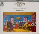 STRAVINSKY - Eötvös - Les noces, ballet en 4 tableaux, pour solistes, ch Version 1917 et 1923