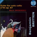 BRITTEN - Drobinsky - Suite pour violoncelle seul n°3 op.87