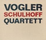 SCHULHOFF - Vogler Quartett - Quatuor n°1
