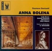 DONIZETTI - Gavazzeni - Anna Bolena (Live Milano, 11 - 7 - 1958) Live Milano, 11 - 7 - 1958