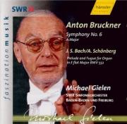 BRUCKNER - Gielen - Symphonie n°6 en la majeur WAB 106