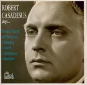 Robert Casadesus Plays...
