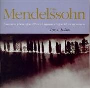 MENDELSSOHN-BARTHOLDY - Trio di Milano - Trio avec piano n°1 en ré mineu