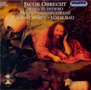 OBRECHT - A:N:S Chorus - Missa 'Si dedero'