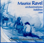 Chants traditionnels corses (Orchestrations inédites 1896)