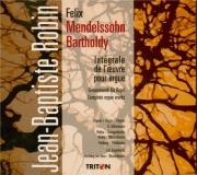 MENDELSSOHN-BARTHOLDY - Robin - Oeuvres d'orgue