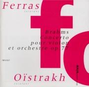 BRAHMS - Ferras - Concerto pour violon et orchestre en ré majeur op.77 2 VERSIONS