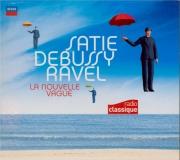 Satie, Debussy, Ravel : La nouvelle vague