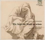 WECKMANN - Junghänel - Wie liegt die Stadt so wüste, cantate